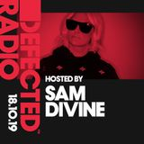 Defected Radio Show presented by Sam Divine - 18.10.19