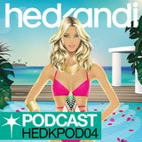Hed Kandi Podcast - Episode 04 (HEDKPOD04)