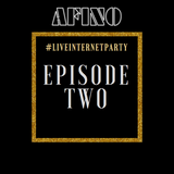 Afino - #LiveInternetParty: Episode 2