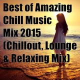 Best of Amazing Chill Music Mix 2015  (Chillout, Lounge & Relaxing Mix) Mixed By Eric Clapman