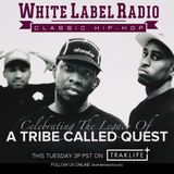 """White Label Radio Ep. 208 """"Celebrating The Legacy Of A Tribe Called Quest"""""""