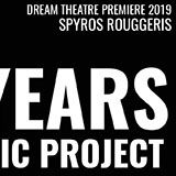 """""""Dream Theatre"""" - 7/1/2019, The YEARS Project - Premiere 2019."""