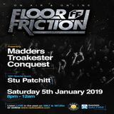 Floor Friction broadcast on saturday 5th of Januari 2018