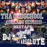 Oldschool Collabo Session Dj M-jay & Dj Absolute