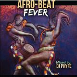 AFRO-BEAT FEVER (Traditional Afro-Beat Mix by DJ PHYFE)