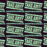 Take Me Away (2015.03.15) DEEPPROGRESS mix