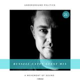 Russell Caten - Underground Politics Guest Mix 021