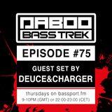 BASS TREK 75 with DJ Daboo on bassport.FM (Guest set by Deuce & Charger)