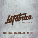 Fake Dj @ La Fabrica Club (18-11-2017)