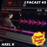 "J FACAST #3 -AXEL K- ""Chupa Songs"""