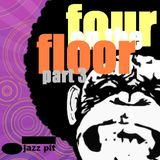 The Jazz Pit Mix : Fouronthefloor Pt. 3