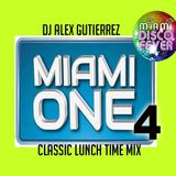 Miami One Lunch Time Mix ( #4 ) with DJ Alex Gutierrez