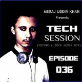 Meraj Uddin Khan Pres. Tech Session Ep. 036 (October 2019) [3rd Anniversary]