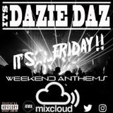 Fridays Weekend Anthems #5 ( Mixed By @ItsDazieDaz )