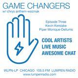 Game Changers • 12-8-16 • Host Chrys Wozniak