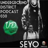 Underground District 030 Special Guest Seyo (México)