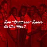 Bob Baldhead Baker aka Nils Penner in the Mix 2