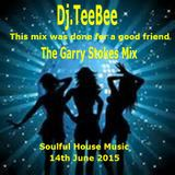 TeeBee's Soulful House Mix for Garry Stokes 14th June 2015