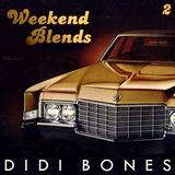 Didi Bones - Weekend Blends #2