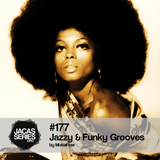 Jacasseries #177 Jazzy & Funky Grooves by MistaFlow