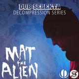 DubSelekta Festival Decompression Mix by  Mat The Alien Nov 2013 (Sun Evening BassCoast Set)