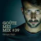 Goûte Mes Mix # 39 : Giorgio Gigli