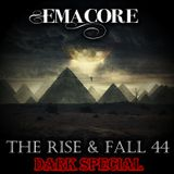 The Rise & Fall 44