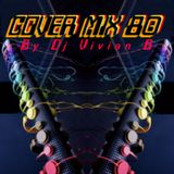 COVER MIX 80 (best remixes and covers 80's) by DJ Vivian B