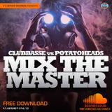 Clubbasse vs Potatoheads - Mix The Master 2k13 (Bootleg mix)