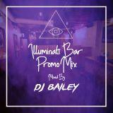 @DJ_Bailey1 - Illuminati Bar Promo Mix (Vol 2)