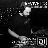 Revive 103 With Retroid 2017 Year Mix (21-12-2017)