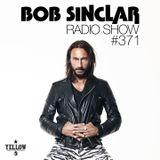 Bob Sinclar - Radio Show #371
