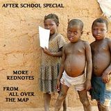 AFTER SCHOOL SPECIAL - more Rednotes' from all over the map