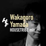 HOUSETRIBE mix - Wakagoro Yamada(Charterhouse Records)