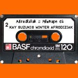 Afrodiziak Mixtape 02 - Kay Suzuki's Winter Afrodiziak