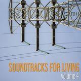 Soundtracks for Living - Volume 4