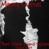 Manny Cuevas Aka DJ M - TRAXXX presentz Thee Silent Sound System Podcast #89 - March 4th 2017'