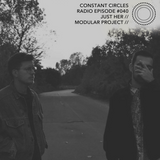 Choose file Constant Circles Radio 040 with Just Her & Modular Project