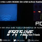 USB sLAve & Friends Ft. Acidik