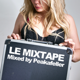 LE MIXTAPE / Mixed by Peakafeller [ Electro House Podcast Show 7-2010 ]