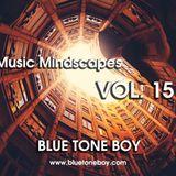 B.T.B. ~ Music Mindscapes VOL 15 * Tech & Progressive House *
