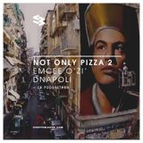 The Blast Podcast #89 - Emcee O'Zì & DNApoli in Not Only Pizza 2 (Yellow Face Edition)