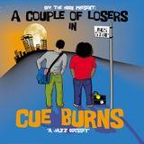 Cue Burns