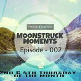 Moonstruck Moments Ep:002 On MoreBass Radio(Morebass.com) 29/9/16