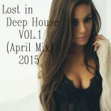 Lost in Deep House Vol.1(April Mix 2015)