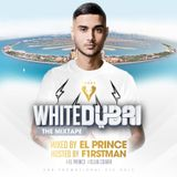 EL PRINCE - WHITE DUBAI MIXTAPE ( HOSTED BY F1RSTMAN )