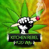 Kitchen Rebel Presents: The 420 Mix