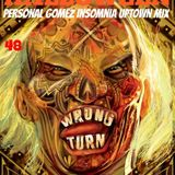 And now for something completely different : 48 # PERSONAL GOMEZ INSOMNIA UPTOWN HALLOWEEN MIX