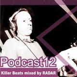 Killer Beats Podcast 012 mixed by Radar