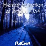 Mental Agitation of Trance 034 March 2015